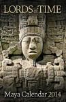 Lords of Time Maya Calendar 2014 - Paul Johnson