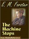 The Machine Stops - E.M. Forster