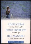 Of Love & Life: Facing the Light / Birthright / Nadia Knows Best - Adèle Geras, Jill Mansell, Nora Roberts