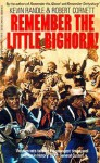 Remember the Little Bighorn! - Kevin Randle, Robert Cornett