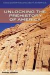 Unlocking the Prehistory of America - Frank Joseph