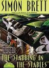 The Stabbing in the Stables - Simon Brett, Ralph Cosham
