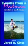 E-mails from a Madman: namdam a morf sliame - Jarod Kintz