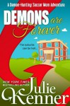 Demons Are Forever: Confessions of a Demon-Hunting Soccer Mom - Julie Kenner
