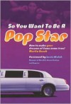 So You Want To Be A Popstar - Martin Roach