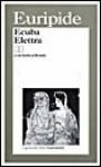 Ecuba. Elettra - Euripides