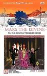 Mars the Divine or: The Secret of the Seven Lenses - John Cullen
