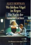 Wo Bleiben Vögel Im Regen: Roman - Alice Hoffman