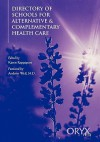 Directory of Schools for Alternative and Complementary Medicine - Karen Rappaport, Andrew Weil