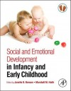 Social and Emotional Development in Infancy and Early Childhood - Janette B. Benson, Marshall M. Haith