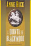 A Quinta de Blackwood - Anne Rice