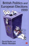 British Politics and European Elections 1999 - David Butler, Martin Westlake