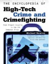 The Encyclopedia of High-Tech Crime and Crime-Fighting - Mike Newton