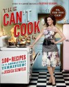 The Can't Cook Book (with embedded videos): Recipes for the Absolutely Terrified! - Jessica Seinfeld
