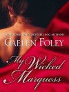 My Wicked Marquess - Gaelen Foley