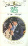 Tender Betrayal - Grace Green