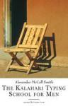 The Kalahari Typing School For Men - Alexander McCall Smith