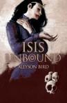 Isis Unbound - Allyson Bird
