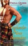 A Highlander Never Surrenders - Paula Quinn