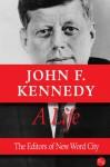 John F. Kennedy A Life - New Word City