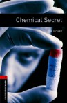 Chemical Secret: 1000 Headwords (Oxford Bookworms Library) - Tim Vicary