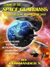 Coming of the Space Guardians: UFO Rescue Squad, Millions To Be Saved - Commander X, Tim R. Swartz, Timothy Green Beckley