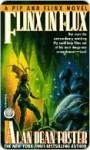 Flinx in Flux (Pip & Flinx Adventures, #4) - Alan Dean Foster
