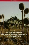 The Search for Security in Post-Taliban Afghanistan - Cyrus Hodes, Mark Sedra