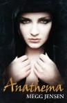Anathema: Cloud Prophet Trilogy: Book One - Megg Jensen