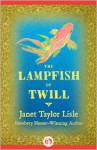 The Lampfish Of Twill - Janet Taylor Lisle