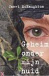 Geheim onder mijn huid - Janet McNaughton, Esther Ottens