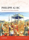 Philippi 42 BC: The death of the Roman Republic - Si Sheppard, Steve Noon