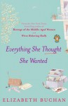 Everything She Thought She Wanted - Elizabeth Buchan