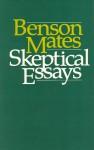 Skeptical Essays - Benson Mates
