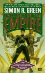 Twilight of the Empire - Simon R. Green