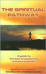 The Spiritual Pathway: A guide to the joys of awakening and soul evolution - Barbara Berger