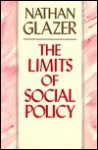 The Limits Of Social Policy - Nathan Glazer