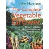 The Complete Vegetable Grower - John Harrison