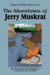 The Adventures of Jerry Muskrat - Thornton W. Burgess, Harrison Cady
