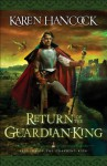 Return of the Guardian-King (Legends of the Guardian-King Book #4) - Karen Hancock
