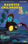 Haunted Childhoods - Pauline Michel, Nigel Spencer