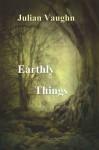Earthly Things - Lee Thompson, Julian Vaughn