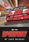 On the Speedway - Jake Maddox, Sean Tiffany