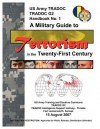 A Military Guide to Terrorism in the Twenty-First Century: U.S. Army Tradoc G2 Handbook No. 1 (Version 5.0) - United States Army Training and Doctrine Command, U.S. Department of the Army