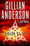 A Vision of Fire - Gillian Anderson, Jeff Rovin