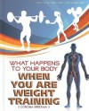 What Happens to Your Body When You Are Weight Training - Corona Brezina