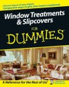 Window Treatments and Slipcovers For Dummies® - Mark Montano, Carly Sommerstein