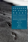 Seasons of Your Heart: Prayers and Reflections, Revised and Expanded - Macrina Wiederkehr