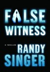 False Witness - Randy Singer