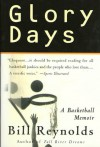 Glory Days: On Sports, Men, and Dreams-That Don't Die - Bill Reynolds